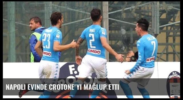 Napoli evinde Crotone'yi mağlup etti