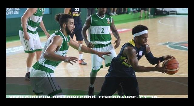 Yeşilgiresun Belediyespor-Fenerbahçe: 61-72