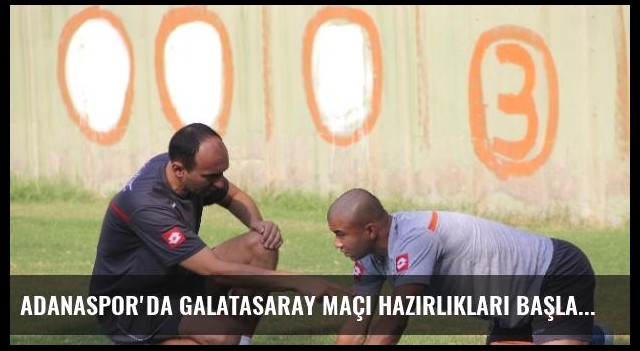 Adanaspor'da Galatasaray Maçı Hazırlıkları Başladı