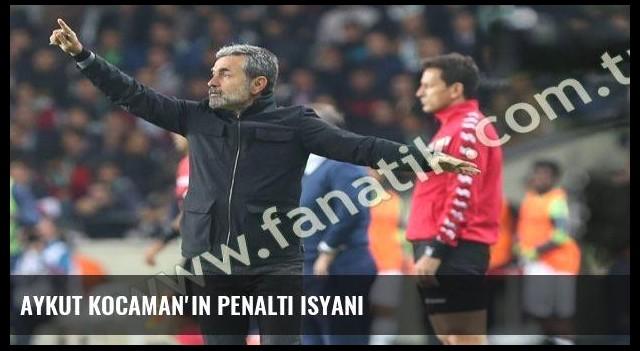 Aykut Kocaman'ın penaltı isyanı