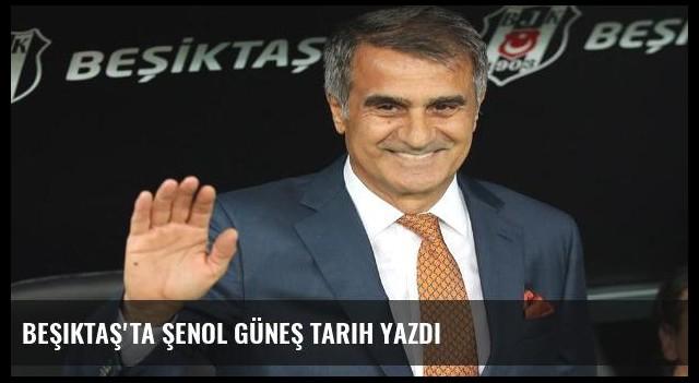 Beşiktaş'ta Şenol Güneş tarih yazdı