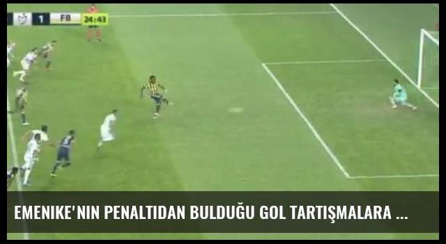 Emenike'nin Penaltıdan Bulduğu Gol Tartışmalara Sebep Oldu