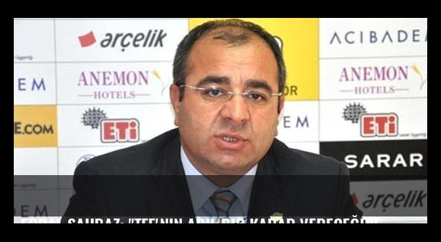 Erdal Şahbaz: 'TFF'nin adil bir karar vereceğine inanıyoruz'