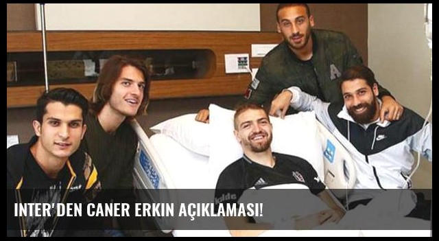 Inter'den Caner Erkin açıklaması!