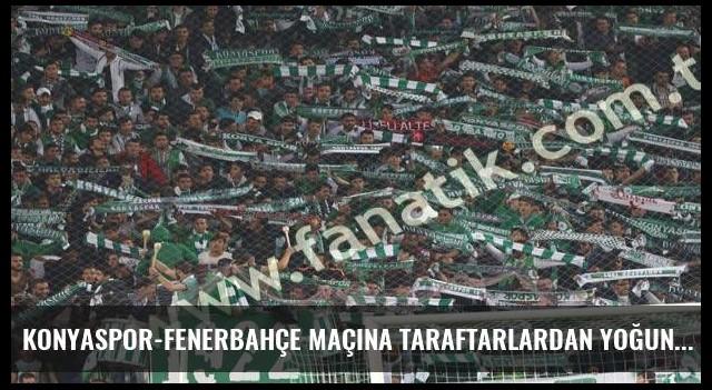 Konyaspor-Fenerbahçe maçına taraftarlardan yoğun ilgi