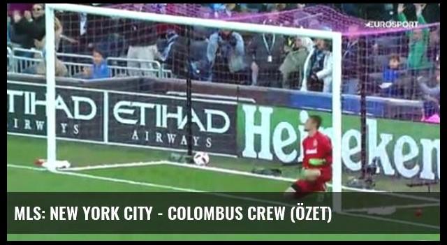 Mls: New York City - Colombus Crew (Özet)