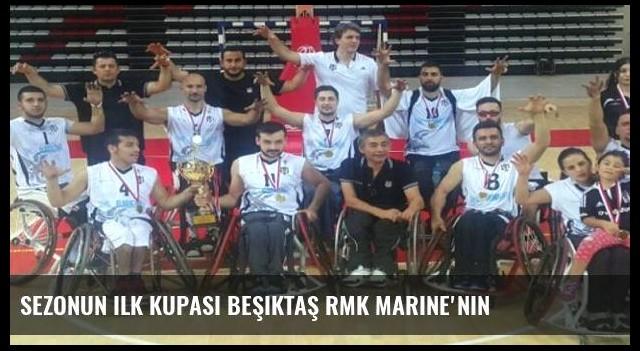 Sezonun ilk kupası Beşiktaş RMK Marine'nin