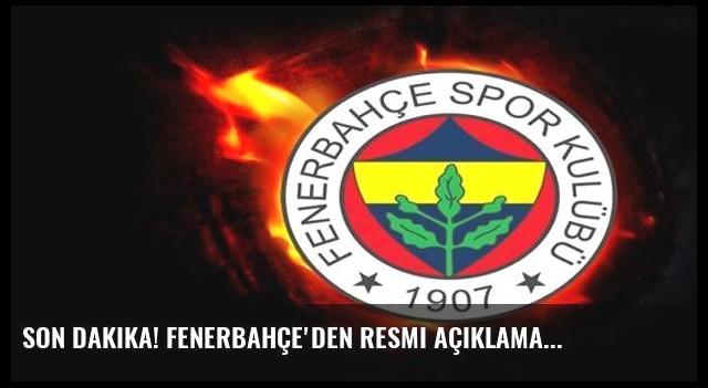 Son dakika! Fenerbahçe'den resmi açıklama...