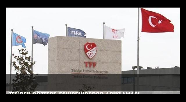 TFF'den Göztepe-Eskişehirspor açıklaması