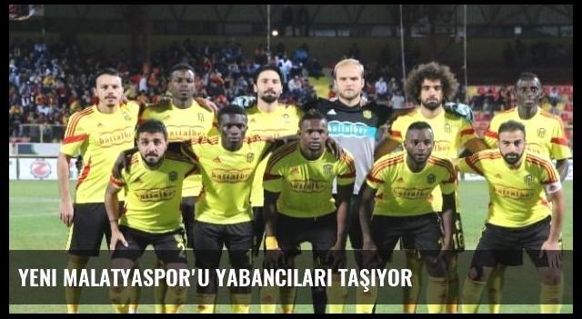 Yeni Malatyaspor'u Yabancıları Taşıyor