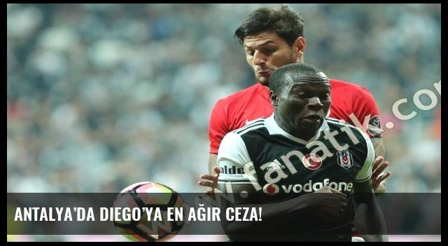 Antalya'da Diego'ya en ağır ceza!