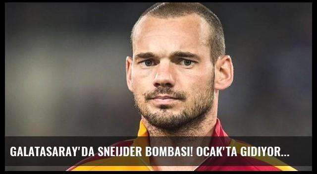 Galatasaray'da Sneijder bombası! Ocak'ta gidiyor...