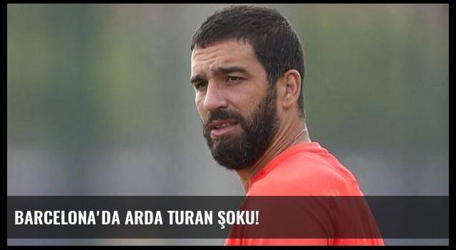 Barcelona'da Arda Turan şoku!