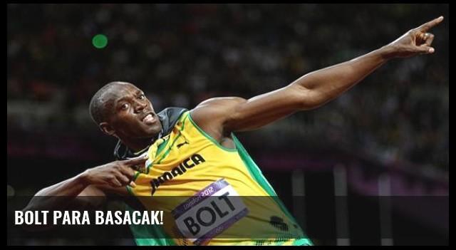 Bolt Para Basacak!
