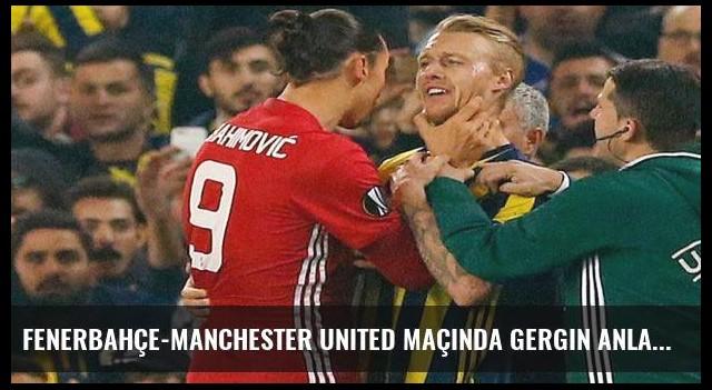 Fenerbahçe-Manchester United maçında gergin anlar