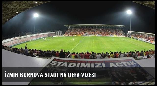 İzmir Bornova Stadı'na UEFA vizesi