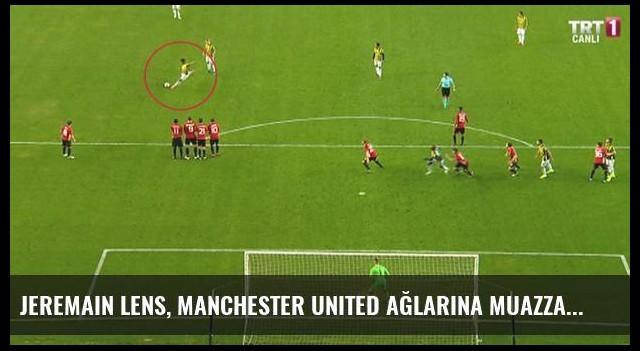 Jeremain Lens, Manchester United Ağlarına Muazzam Frikik Golü Bıraktı