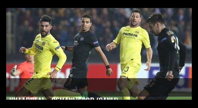 Villarreal - Osmanlıspor (Canlı)