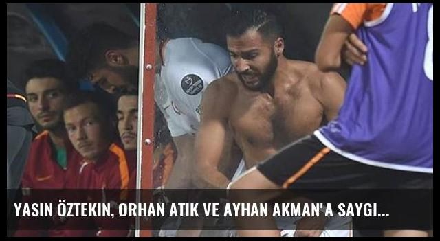 Yasin Öztekin, Orhan Atik ve Ayhan Akman'a Saygısızlık Yaptı