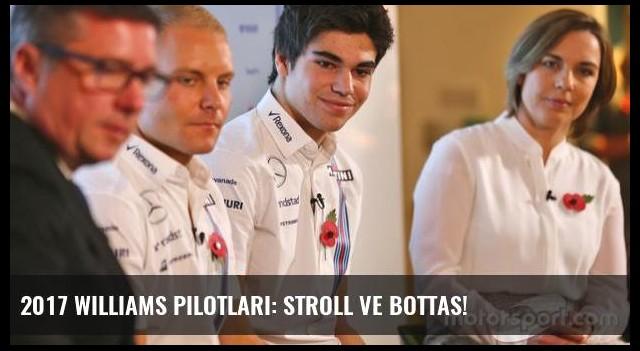2017 Williams pilotları: Stroll ve Bottas!