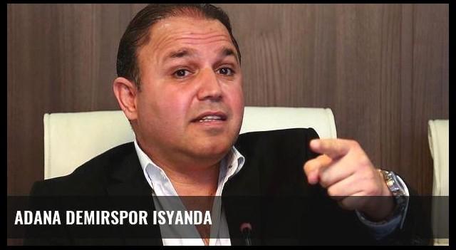 Adana Demirspor isyanda