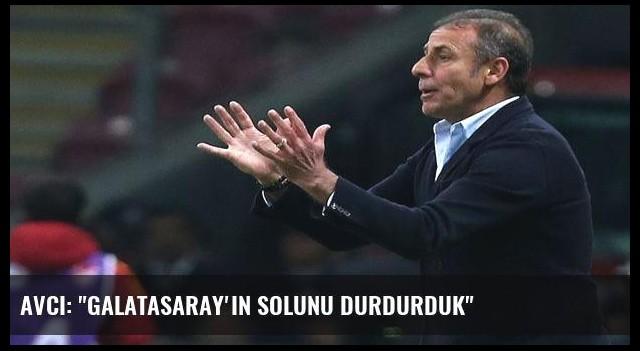 Avcı: 'Galatasaray'ın solunu durdurduk'
