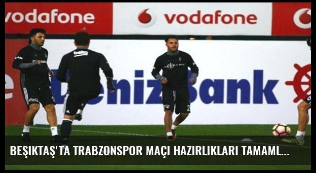 Beşiktaş'ta Trabzonspor maçı hazırlıkları tamamlandı