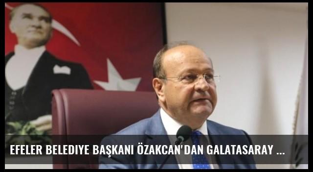 Efeler Belediye Başkanı Özakcan'dan Galatasaray Arması Açıklaması