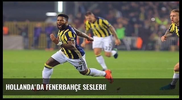 Hollanda'da Fenerbahçe sesleri!
