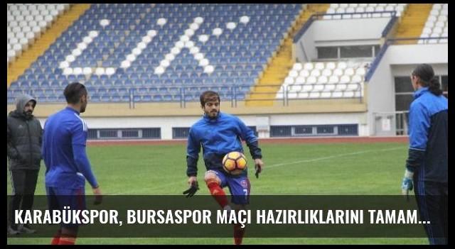 Karabükspor, Bursaspor Maçı Hazırlıklarını Tamamladı