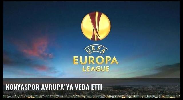 Konyaspor Avrupa'ya veda etti