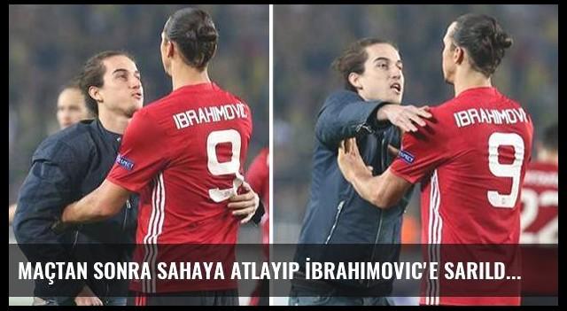 Maçtan sonra sahaya atlayıp İbrahimovic'e sarıldı