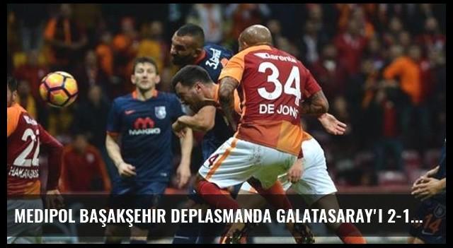 Medipol Başakşehir Deplasmanda Galatasaray'ı 2-1 Mağlup Etti