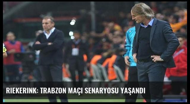 Riekerink: Trabzon maçı senaryosu yaşandı