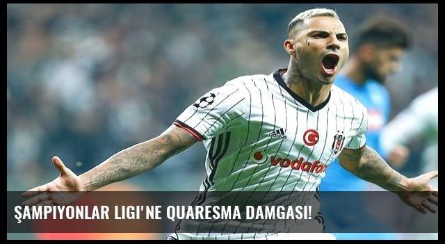 Şampiyonlar Ligi'ne Quaresma damgası!
