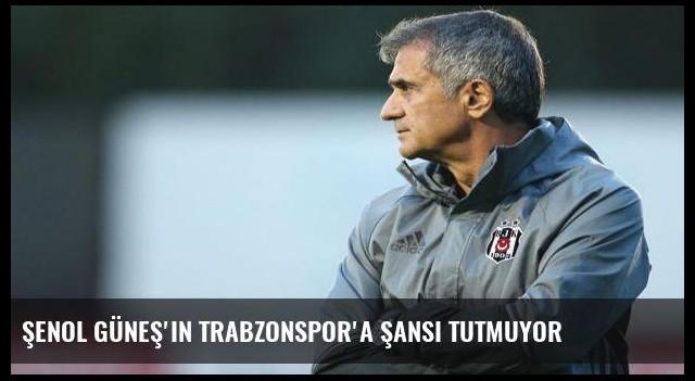 Şenol Güneş'in Trabzonspor'a şansı tutmuyor