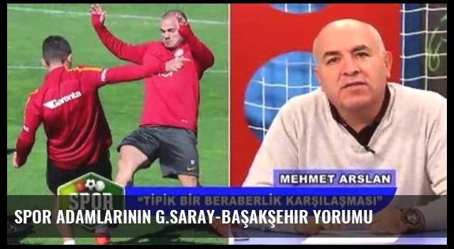 Spor Adamlarının G.saray-Başakşehir Yorumu