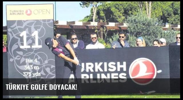 Türkiye golfe doyacak!