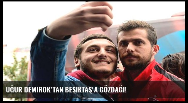 Uğur Demirok'tan Beşiktaş'a gözdağı!