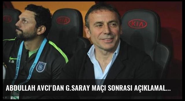 Abdullah Avcı'dan G.Saray maçı sonrası açıklamalar