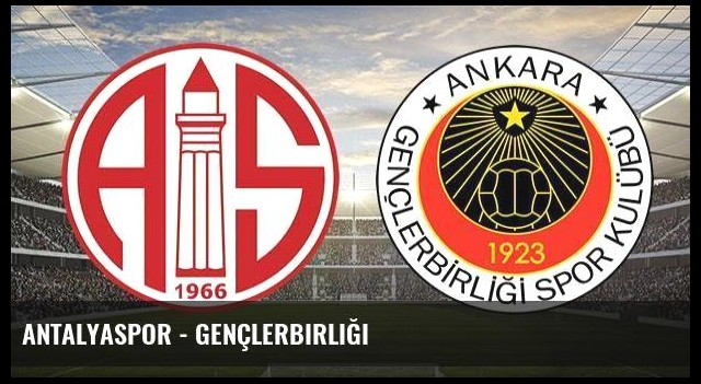 Antalyaspor - Gençlerbirliği