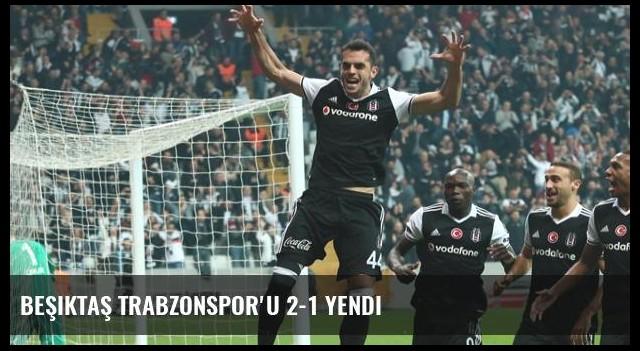 Beşiktaş Trabzonspor'u 2-1 Yendi