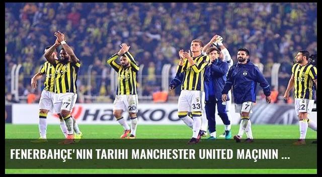 Fenerbahçe'nin tarihi Manchester United maçının sırrı!