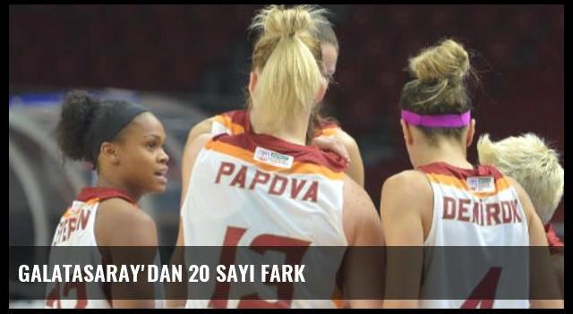 Galatasaray'dan 20 sayı fark