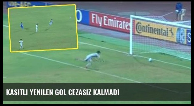 Kasıtlı yenilen gol cezasız kalmadı