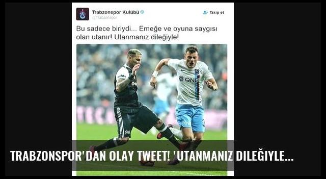 Trabzonspor'dan olay tweet! 'Utanmanız dileğiyle'