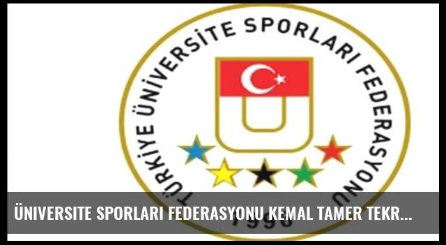 Üniversite Sporları Federasyonu Kemal Tamer tekrar başkanlığa seçildi