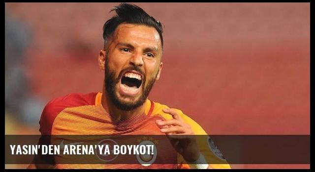 Yasin'den Arena'ya boykot!