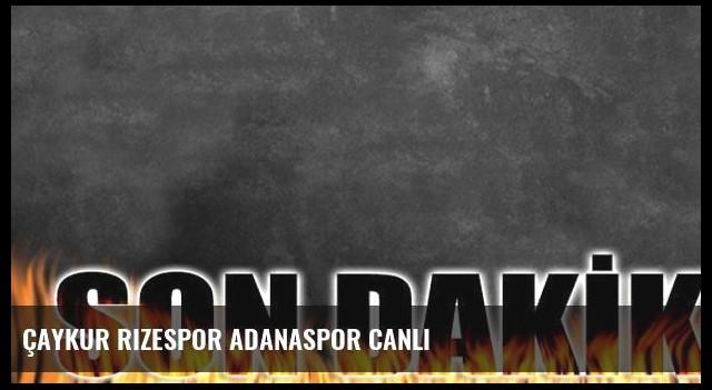 Çaykur Rizespor Adanaspor canlı