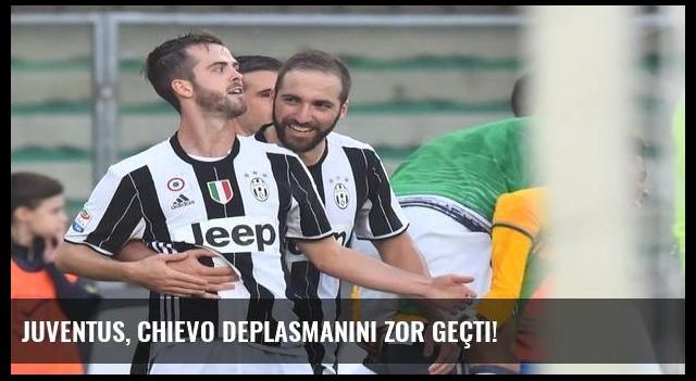 Juventus, Chievo deplasmanını zor geçti!